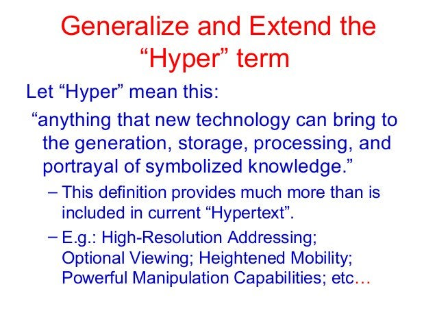 """Generalize and Extend the """"Hyper"""" term Let """"Hyper"""" mean this: """"anything that new technology can bring to the generation, s..."""