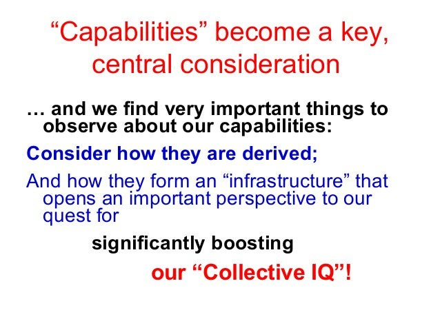 """""""Capabilities"""" become a key, central consideration … and we find very important things to observe about our capabilities: ..."""