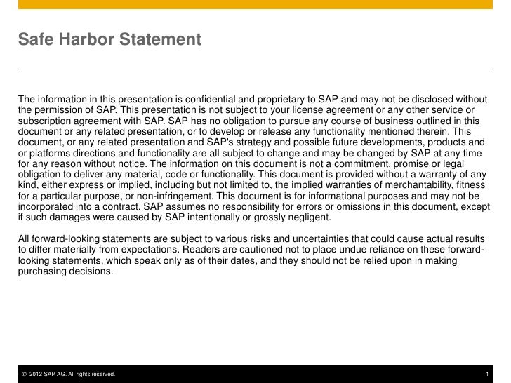 Safe Harbor StatementThe information in this presentation is confidential and proprietary to SAP and may not be disclosed ...