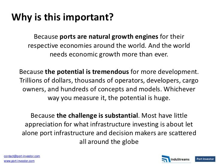 Why is this important?                  Because ports are natural growth engines for their                respective econo...