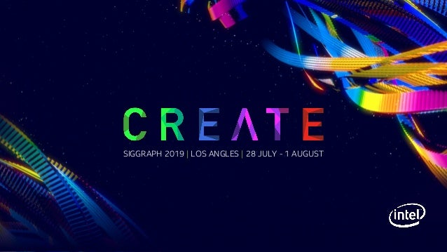 SIGGRAPH 2019   LOS ANGLES   28 JULY - 1 AUGUST