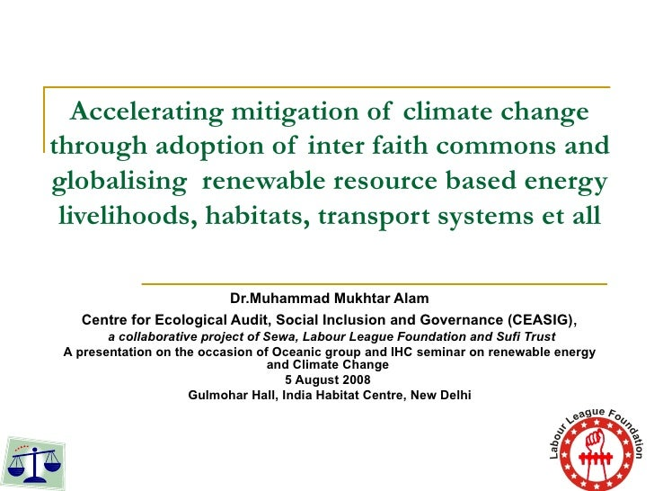 Accelerating mitigation of climate change through adoption of inter faith commons and globalising  renewable resource base...