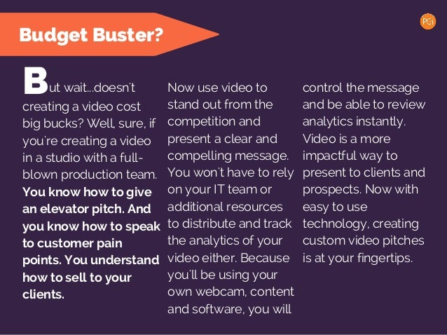 Budget Buster? ut wait...doesn't control the message and be able to review analytics instantly. Video is a more impactful ...