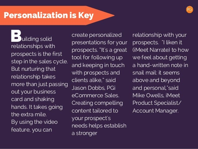 Personalization is Key Building solid relationships with prospects is the first step in the sales cycle. But nurturing tha...