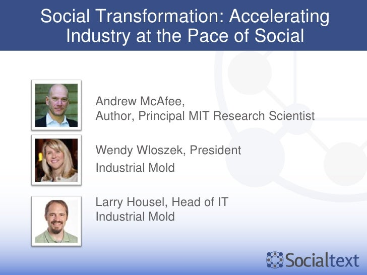Social Transformation: Accelerating  Industry at the Pace of Social      Andrew McAfee,      Author, Principal MIT Researc...
