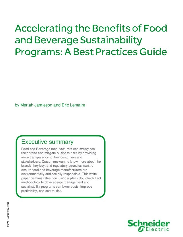 Executive summary Food and Beverage manufacturers can strengthen their brand and mitigate business risks by providing more...