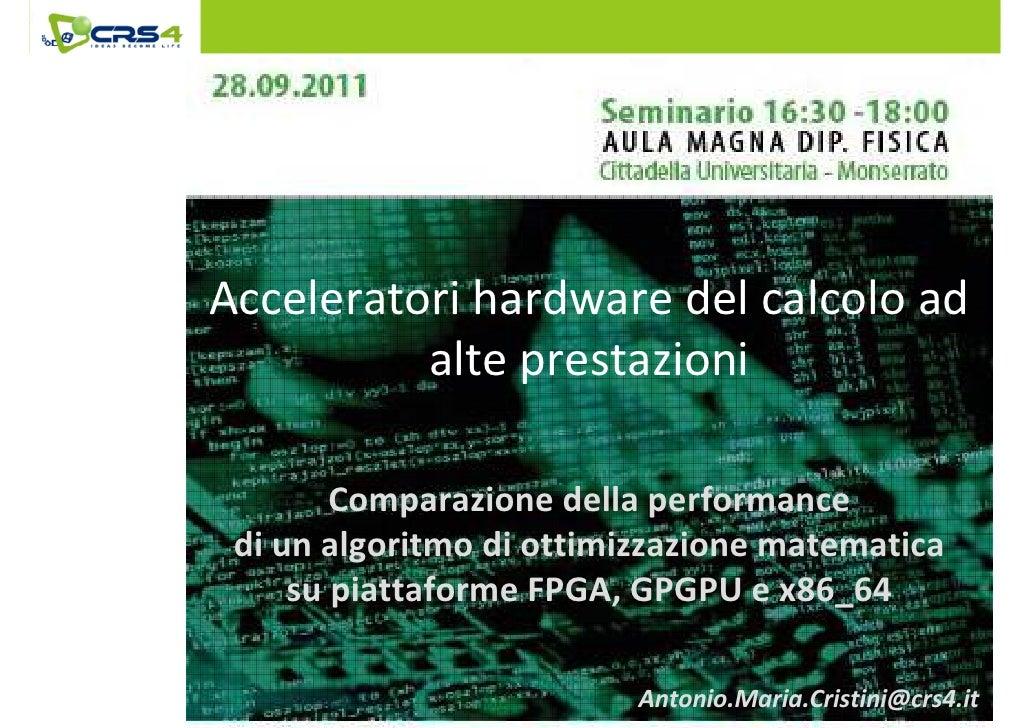 Acceleratori hardware del calcolo ad          alte prestazioni        Comparazione della performance di un algoritmo di ot...
