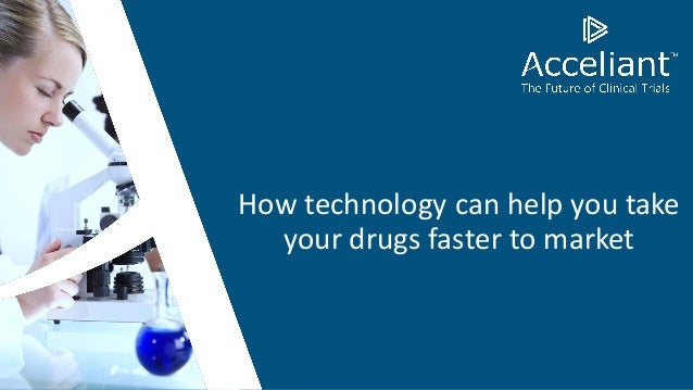 How technology can help you take your drugs faster to market