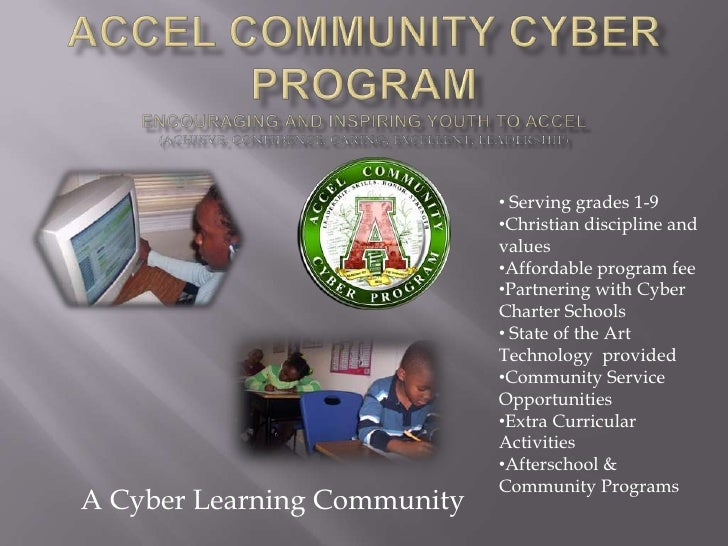 Accel Community Cyber ProgramEncouraging and Inspiring youth to ACCEL(Achieve, Confidence, Caring, Excellent, Leadership)<...