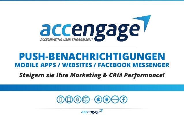PUSH-BENACHRICHTIGUNGEN MOBILE APPS / WEBSITES / FACEBOOK MESSENGER Steigern sie Ihre Marketing & CRM Performance!