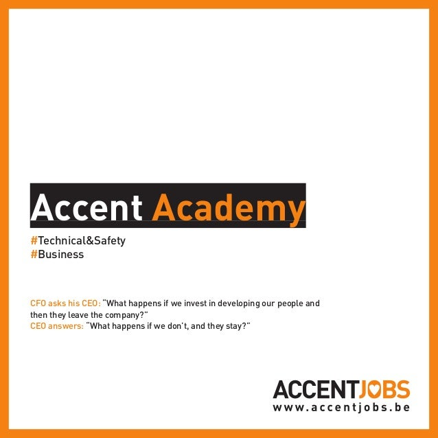 """Accent Academy #Technical&Safety #Business CFO asks his CEO: """"What happens if we invest in developing our people and then ..."""