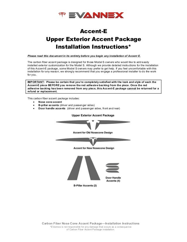 Carbon Fiber Nose Cone Accent Package—Installation Instructions *EVannex is not responsible for any damage that occurs as ...