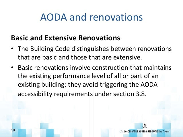 AODA and renovations Basic and Extensive Renovations • The Building Code distinguishes between renovations that are basic ...
