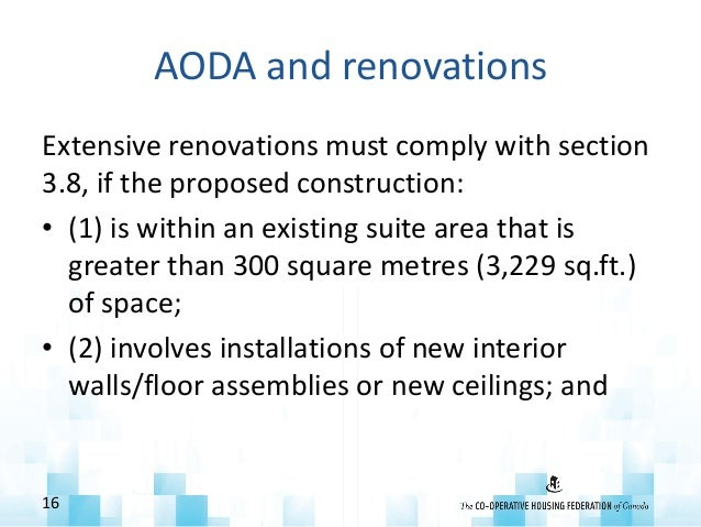 AODA and renovations Extensive renovations must comply with section 3.8, if the proposed construction: • (1) is within an ...