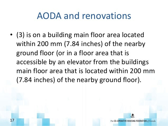AODA and renovations • (3) is on a building main floor area located within 200 mm (7.84 inches) of the nearby ground floor...