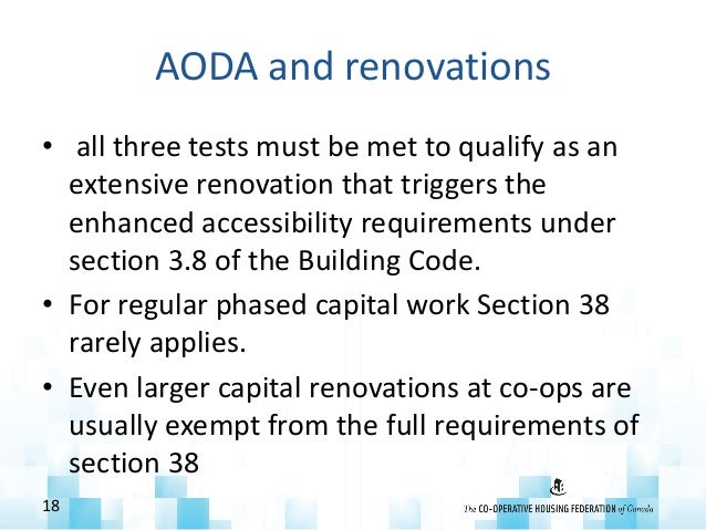 AODA and renovations • all three tests must be met to qualify as an extensive renovation that triggers the enhanced access...