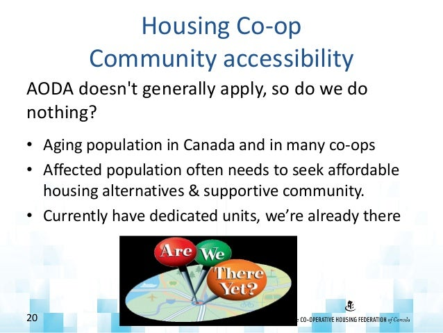 Housing Co-op Community accessibility AODA doesn't generally apply, so do we do nothing? • Aging population in Canada and ...