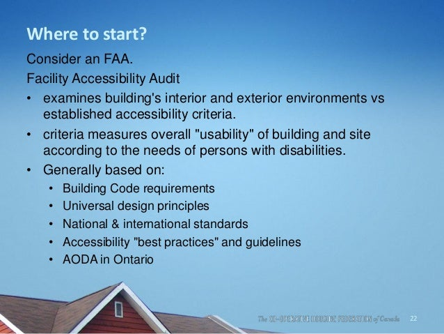 Where to start? Consider an FAA. Facility Accessibility Audit • examines building's interior and exterior environments vs ...
