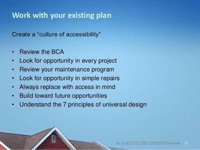 """Work with your existing plan Create a """"culture of accessibility"""" • Review the BCA • Look for opportunity in every project ..."""