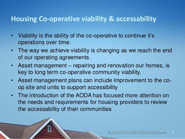 Housing Co-operative viability & accessability • Viability is the ability of the co-operative to continue it's operations ...