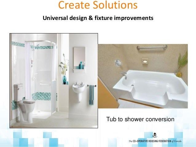 Create Solutions Universal design & fixture improvements Tub to shower conversion