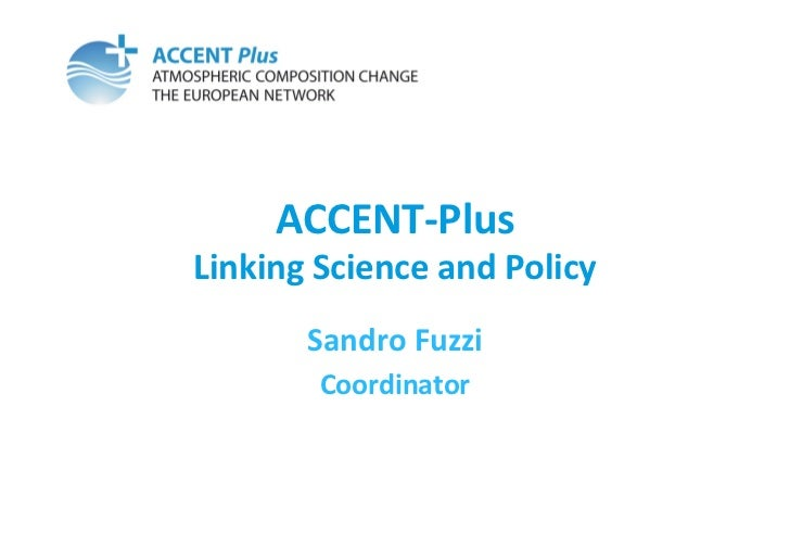 ACCENT-‐Plus Linking Science and Policy           Sandro Fuzzi            Coordinator
