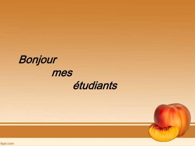 Bonjour mes étudiants