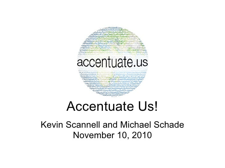 Accentuate Us!Kevin Scannell and Michael Schade       November 10, 2010