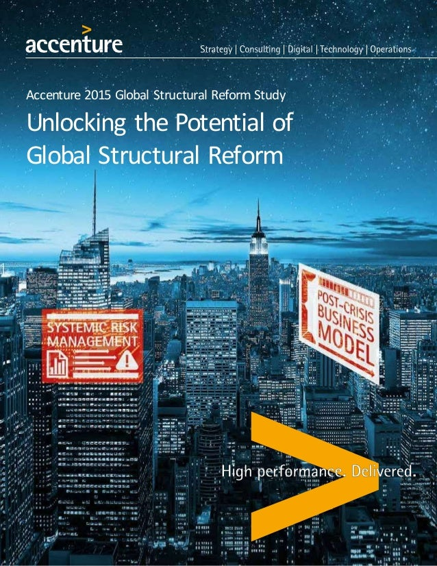 Accenture 2015 Global Structural Reform Study Unlocking the Potential of Global Structural Reform