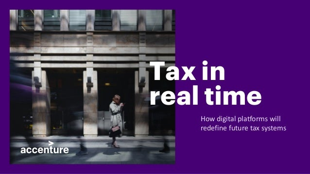 Tax in real time How digital platforms will redefine future tax systems