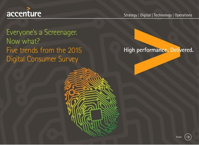 Everyone's a Screenager. Now what? Five trends from the 2015 Digital Consumer Survey Enter