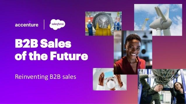 Reinventing B2B sales B2B Sales of the Future
