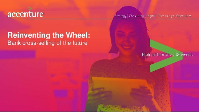 Reinventing the Wheel: Bank cross-selling of the future