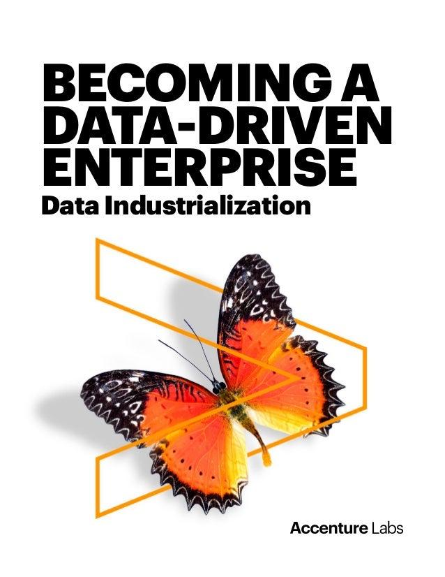 BECOMINGA DATA-DRIVEN ENTERPRISE Data Industrialization