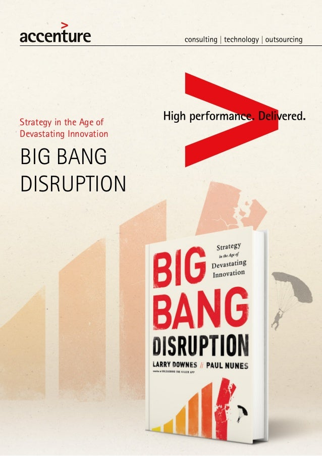Strategy in the Age of Devastating Innovation BIG BANG DISRUPTION