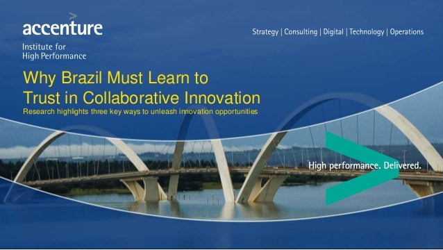 Why Brazil Must Learn to Trust in Collaborative Innovation Research highlights three key ways to unleash innovation opport...