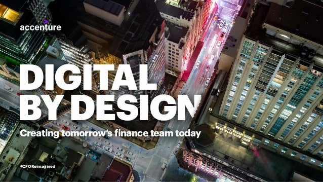 DIGITAL BYDESIGNCreating tomorrow's finance team today #CFOReimagined
