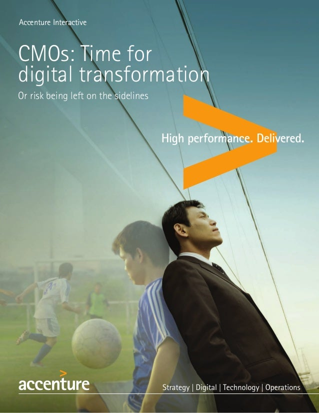 Accenture Interactive CMOs: Time for digital transformation Or risk being left on the sidelines