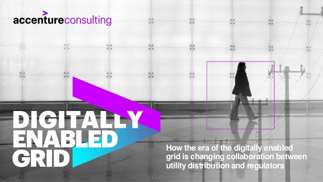 How the era of the digitally enabled grid is changing collaboration between utility distribution and regulators