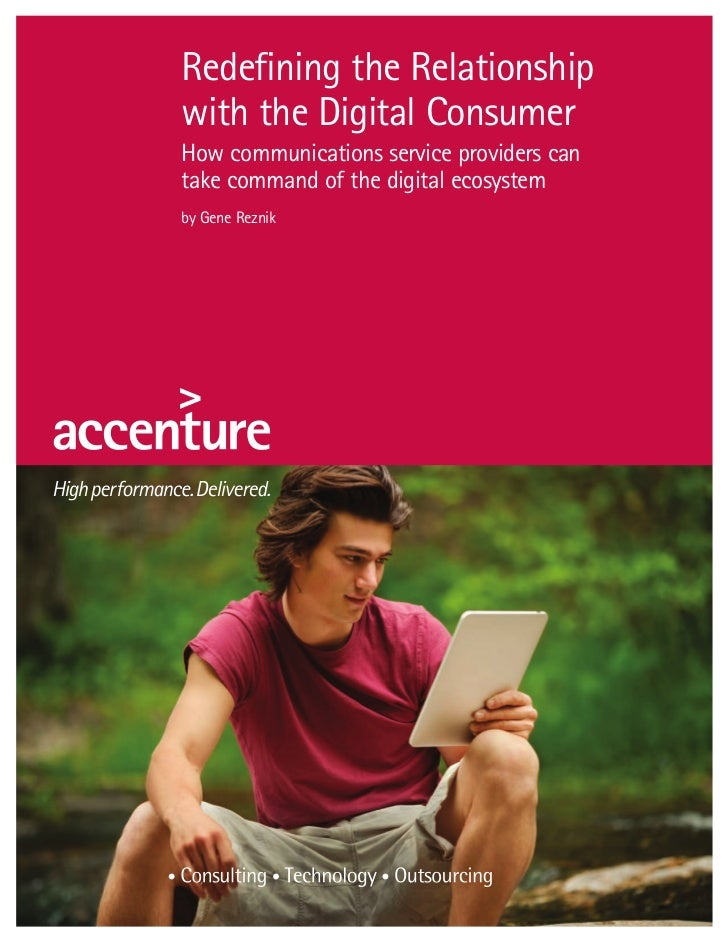 Redefining the Relationshipwith the Digital ConsumerHow communications service providers cantake command of the digital ec...