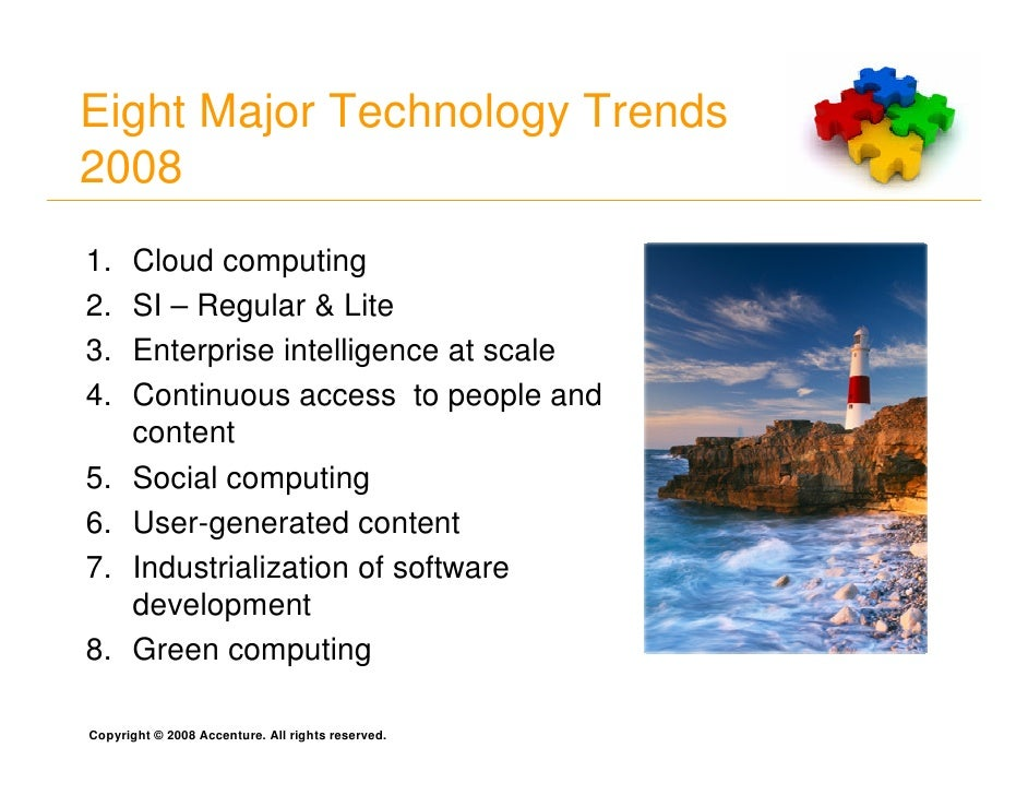 Eight Major Technology Trends 2008 1.     Cloud computing 2.     SI – Regular & Lite 3.     Enterprise intelligence at sca...