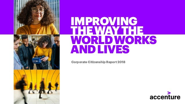 IMPROVING THEWAYTHE WORLDWORKS ANDLIVES Corporate Citizenship Report 2018