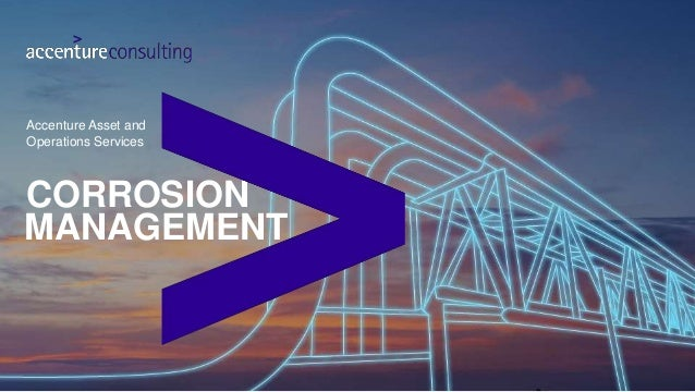 CORROSION Accenture Asset and Operations Services MANAGEMENT