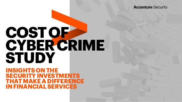 COSTOF CYBERCRIME STUDY INSIGHTSONTHE SECURITYINVESTMENTS THATMAKEADIFFERENCE INFINANCIALSERVICES