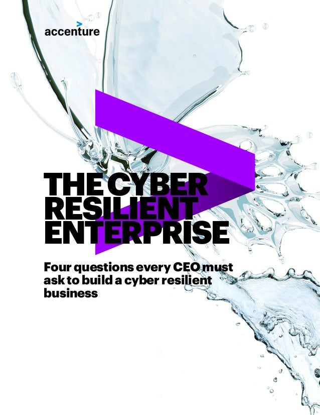 Four questions every CEO must ask to build a cyber resilient business THECYBER RESILIENT ENTERPRISE