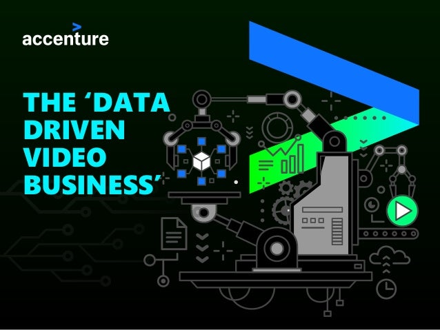 THE 'DATA DRIVEN VIDEO BUSINESS'