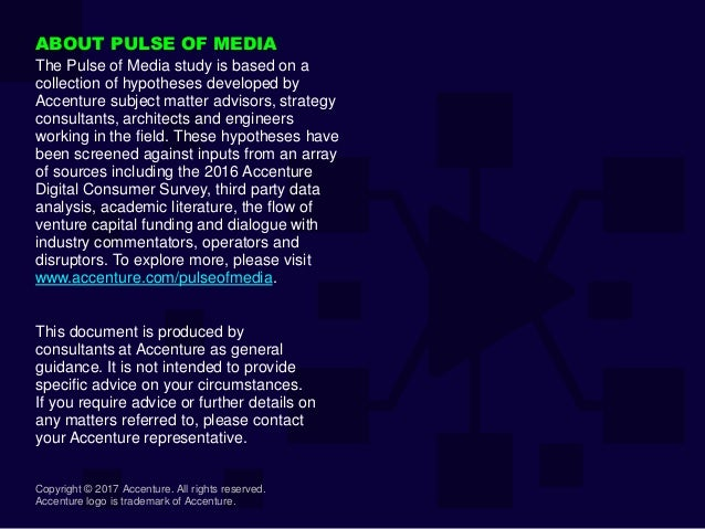Copyright © 2017 Accenture. All rights reserved. Accenture logo is trademark of Accenture. ABOUT PULSE OF MEDIA The Pulse ...