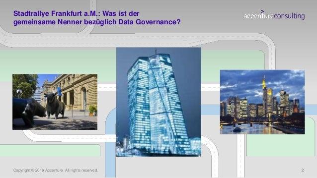 Copyright © 2016 Accenture All rights reserved. 2 Stadtrallye Frankfurt a.M.: Was ist der gemeinsame Nenner bezüglich Data...