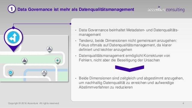 Copyright © 2016 Accenture All rights reserved. 4 Data Governance ist mehr als Datenqualitätsmanagement • Data Governance ...