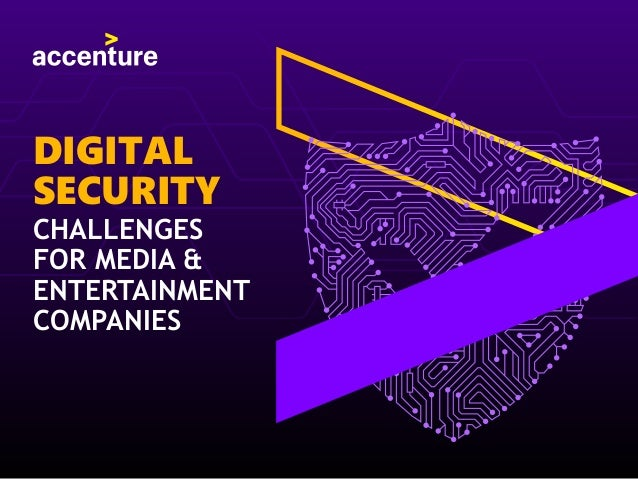 DIGITAL SECURITY CHALLENGES FOR MEDIA & ENTERTAINMENT COMPANIES